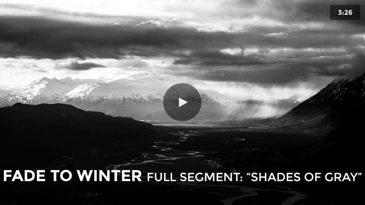 Fade To Winter // Shades of Gray – FULL SEGMENT