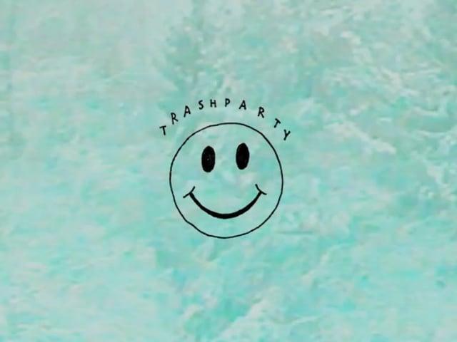 The Trashparty // :) Teaser