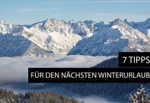 7 Tipps für den nächsten Skiurlaub