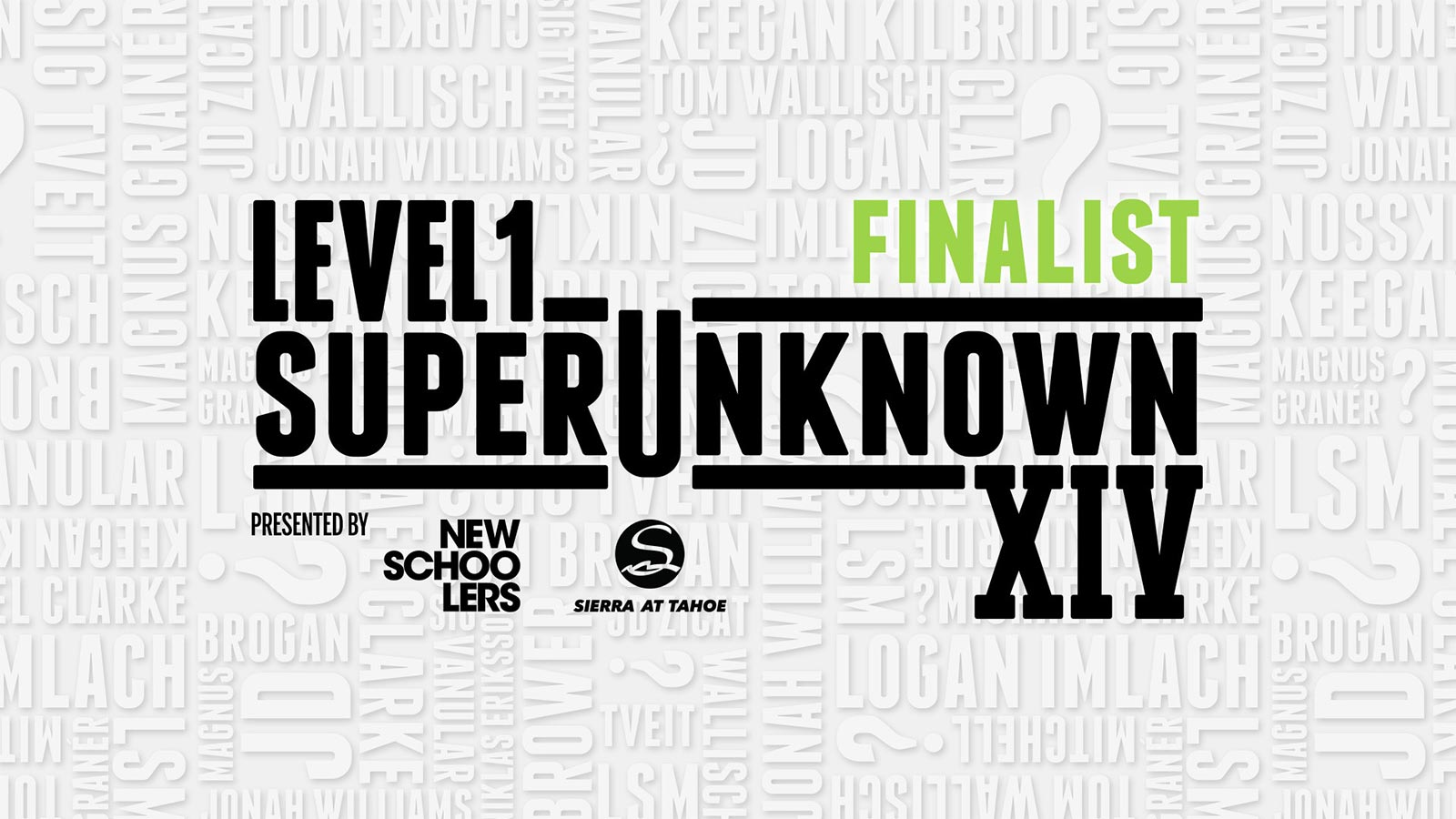 SuperUnknown XIV Finalists Videos - Level 1 Productions
