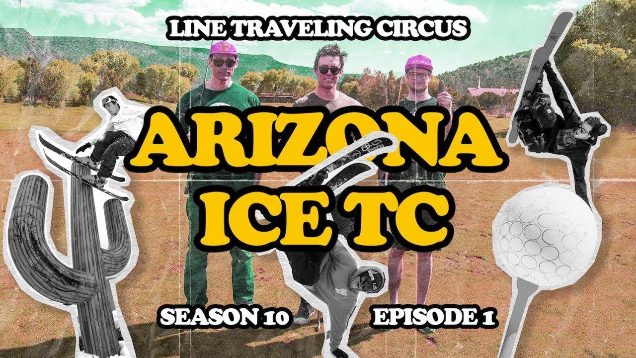 Line Traveling Circus Episode 10.1 – Arizona Ice TC