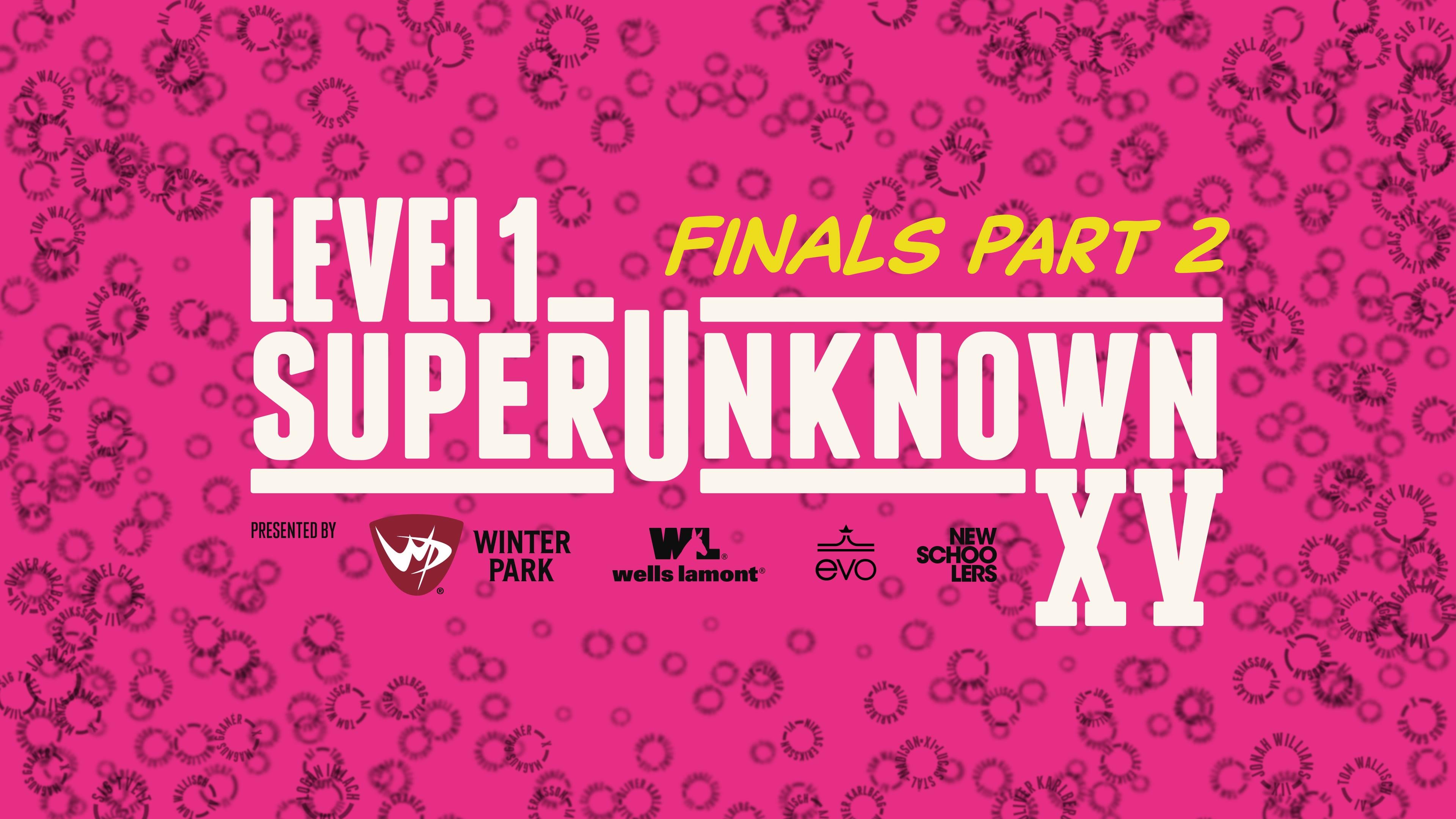 SuperUnknown XV – Videos von den Finals