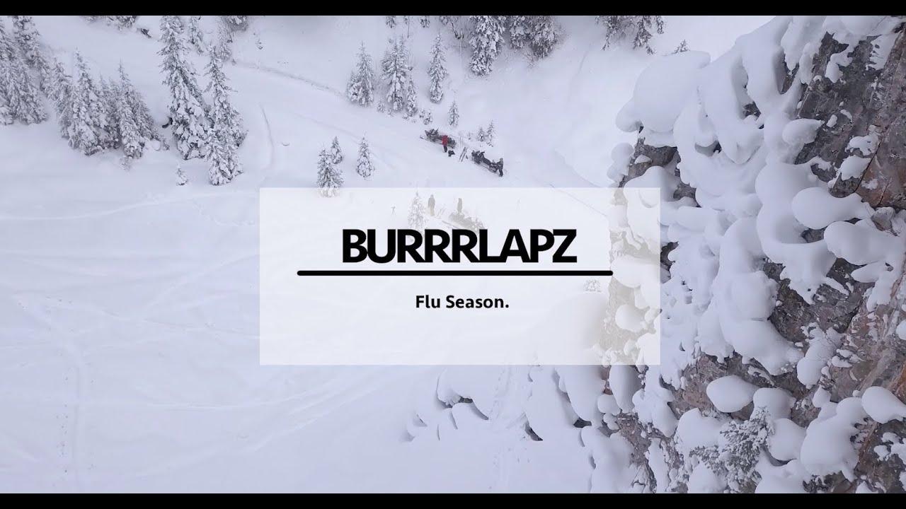 Burrrlapz – Flu Season