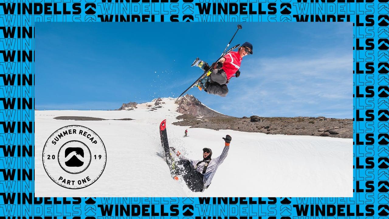 Windells Summer 2019 Video Recaps – Pt. 1