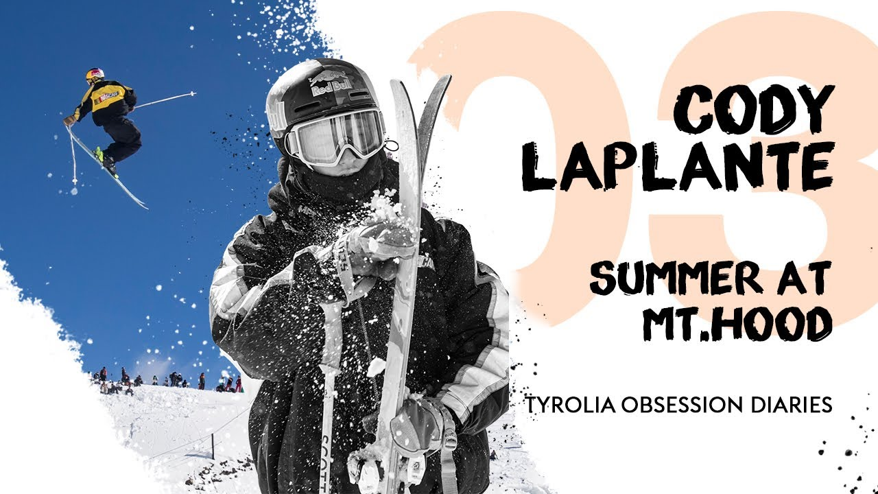 """""""Summer at Mt. Hood"""" mit Cody LaPlante – Tyrolia Obsession Diaries"""